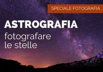 L'astrofotografia: ritrarre le stelle ...in montagna