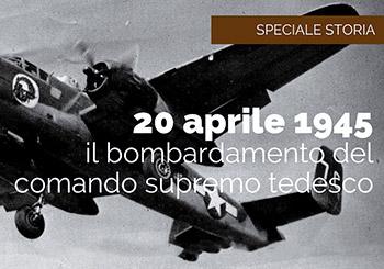 VENERDÌ 20 APRILE 1945: Il bombardamento del Comando supremo tedesco in Italia