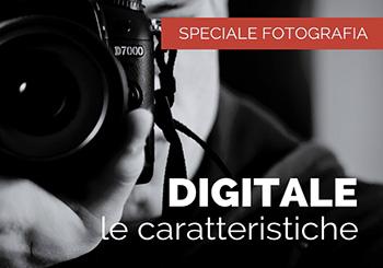 La fotografia digitale: caratteristiche
